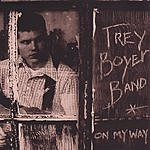 Trey Boyer Band On My Way