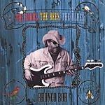 Bronco Bob The Birds The Bees The Blues