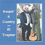 Al Traynor Keepin It Country