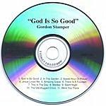 Gordon A. Stamper God Is So Good