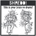 The Shredd! Percussion Ensemble This Is Your Brain On Drums!