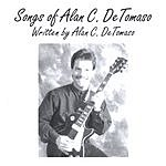 Alan C. DeTomaso Songs Of Alan DeTomaso
