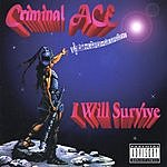 Criminal ACE I Will Survive