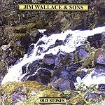 Jim Wallace & Sons Old Stones