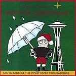 The Pysht River Troubadours Let's Have A Seattle Christmas