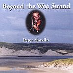 Peter Shovlin Beyond The Wee Strand