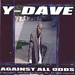 Y-Dave Aginst All Odds