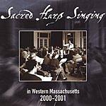 Western Massachusetts Sacred Harp Convention Sacred Harp Singing In Western Massachusetts 2000-2001