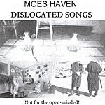 Moes Haven Dislocated Songs