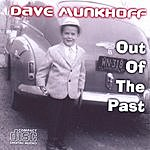 Dave Munkhoff Out Of The Past