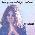 Briana For Your Safety And Mine