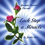 Jackie Shor Each Step A Miracle