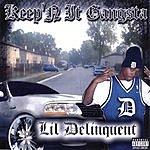 Lil Delinquent Keep'n It Gansta (Parental Advisory)