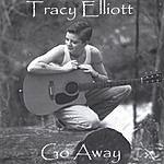 Tracy Elliott Go Away