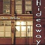 Chris White Hideaway