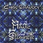 Chris Simansky Manic Slumber
