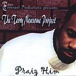 The Terry Newsome Project Praiz' Him