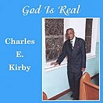 Rev. Charles E. Kirby God Is Real