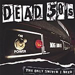 Dead 50's The Only Switch I Need