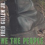 Fred Gillen, Jr. We The People