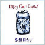 Empty Can Band Still Alive