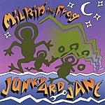 Junkyard Jane Milkin' The Frog
