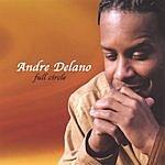 Andre Delano Full Circle