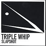 Triple Whip Slapshot