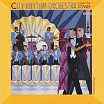 City Rhythm Orchestra Goin' To Town