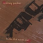 Rodney Parker Blow The Soot Out