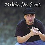 Mikie Da Poet Mikie Da Poet