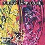 Buddy Hank Band Document My Life