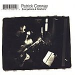 Patrick Conway Everywhere & Nowhere