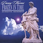 Danny Thomas Frozen In Time - Acoustic Memories