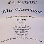 W.A. Mathieu This Marriage