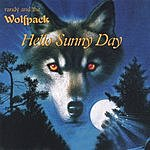Randy & The Wolfpack Hello Sunny Day