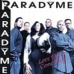 Paradyme Love Don't Come Easy