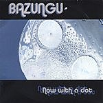 Bazungu Now With A Dot
