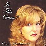 Carrie Landsgaard Is This Desire?