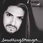 Something Stranger The Fear Of Words
