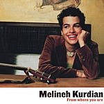 Melineh Kurdian From Where You Are