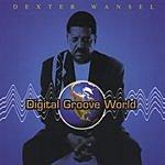 Dexter Wansel Digital Groove World