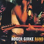 The Roger Girke Band My Baby Loves That Stuff