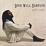 Mutti Lewis Love Will Survive