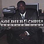 Brother Dubb Soldier 4 Christ