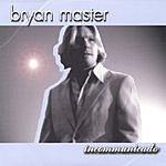 Bryan Master Incommunicado