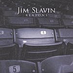 Jim Slavin Reasons