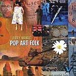 Jerry Manas Pop Art Folk
