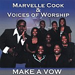 Marvelle Cook & Voices Of Worship Make A Vow