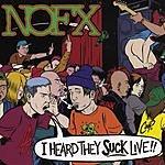NOFX I Heard They Suck Live